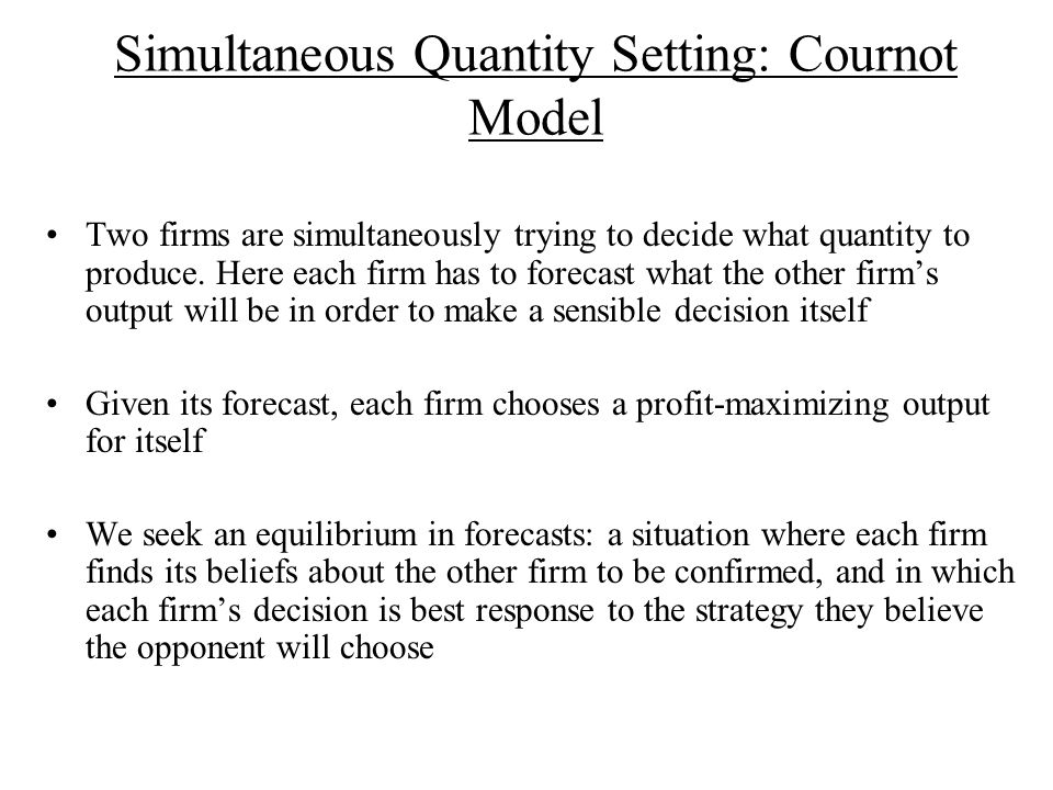 Simultaneous Quantity Setting: Cournot Model