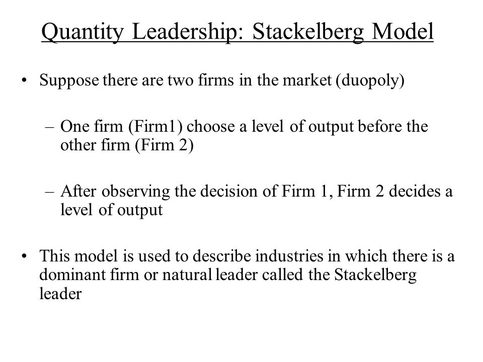 Quantity Leadership: Stackelberg Model
