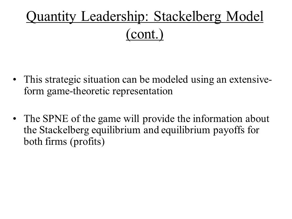 Quantity Leadership: Stackelberg Model (cont.)