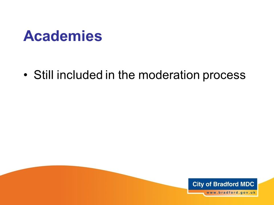 Academies Still included in the moderation process