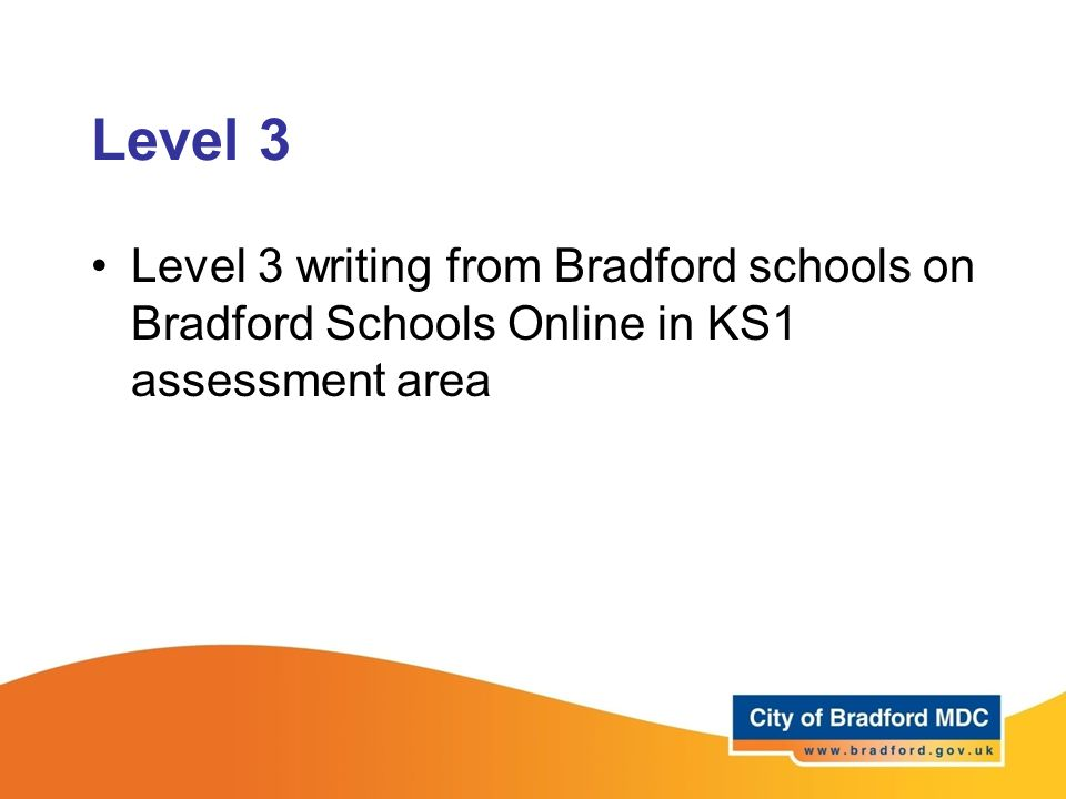 Level 3 Level 3 writing from Bradford schools on Bradford Schools Online in KS1 assessment area