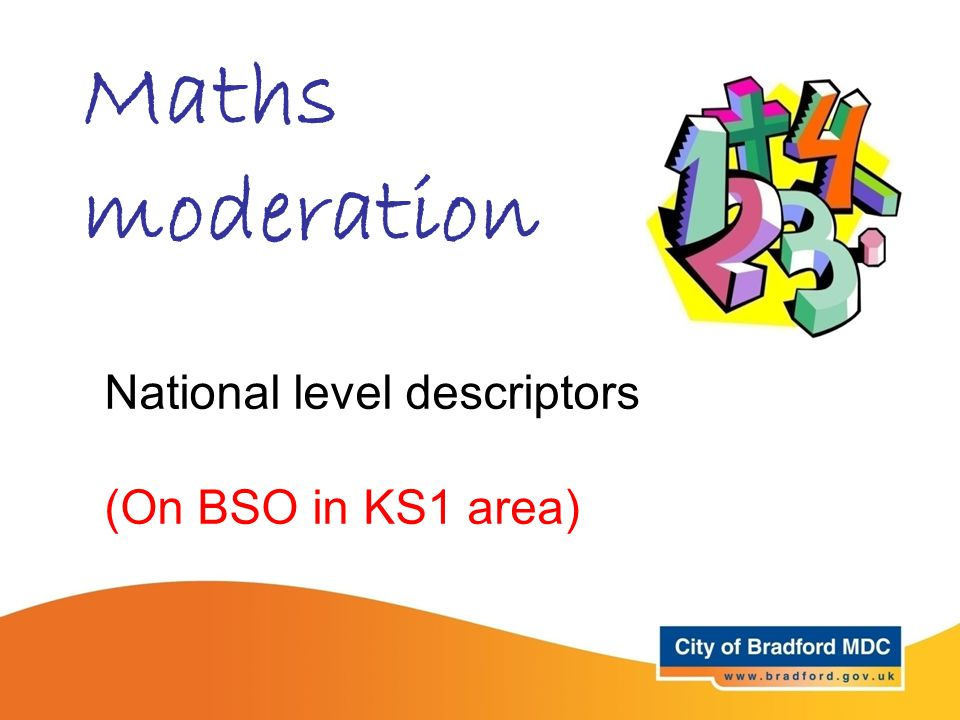 Maths moderation National level descriptors (On BSO in KS1 area)