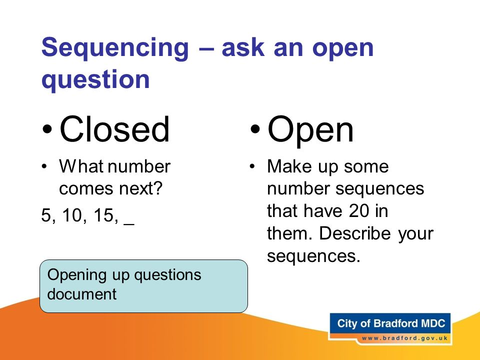Sequencing – ask an open question