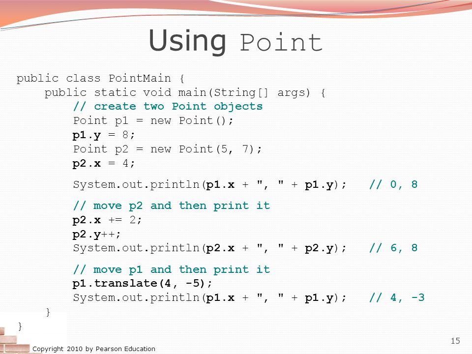 Using Point public class PointMain {