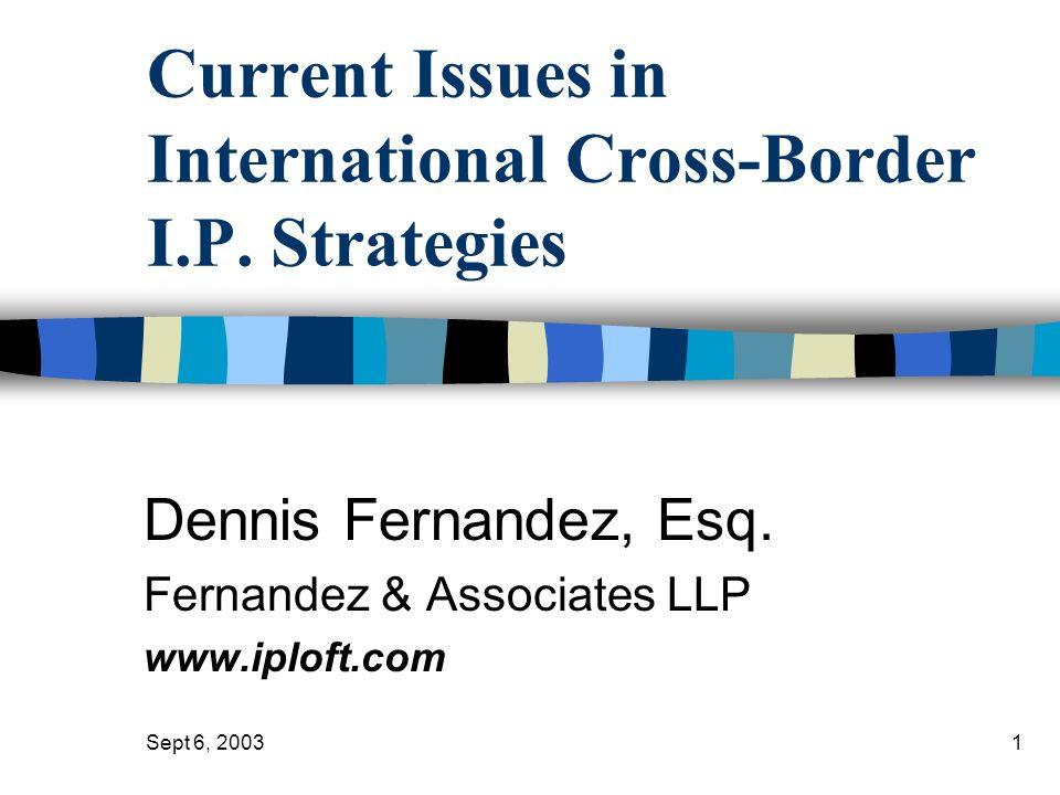 Current Issues in International Cross-Border I.P. Strategies