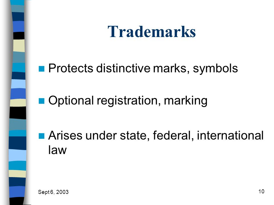 Trademarks Protects distinctive marks, symbols
