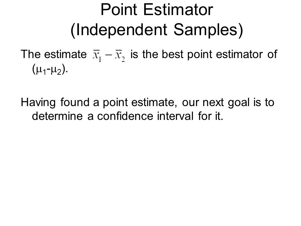 Point Estimator (Independent Samples)