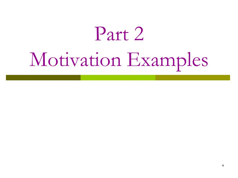 Part 2 Motivation Examples