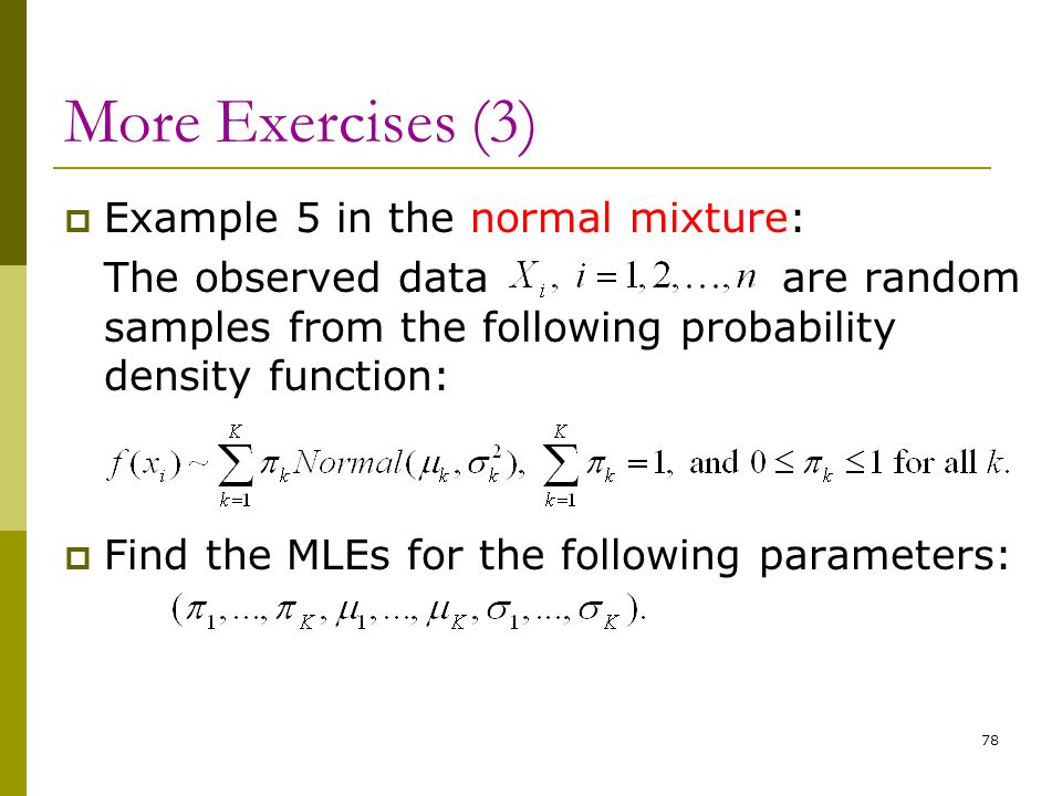 More Exercises (3) Example 5 in the normal mixture: