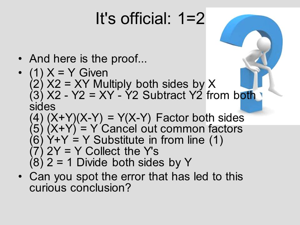 It s official: 1=2 And here is the proof...