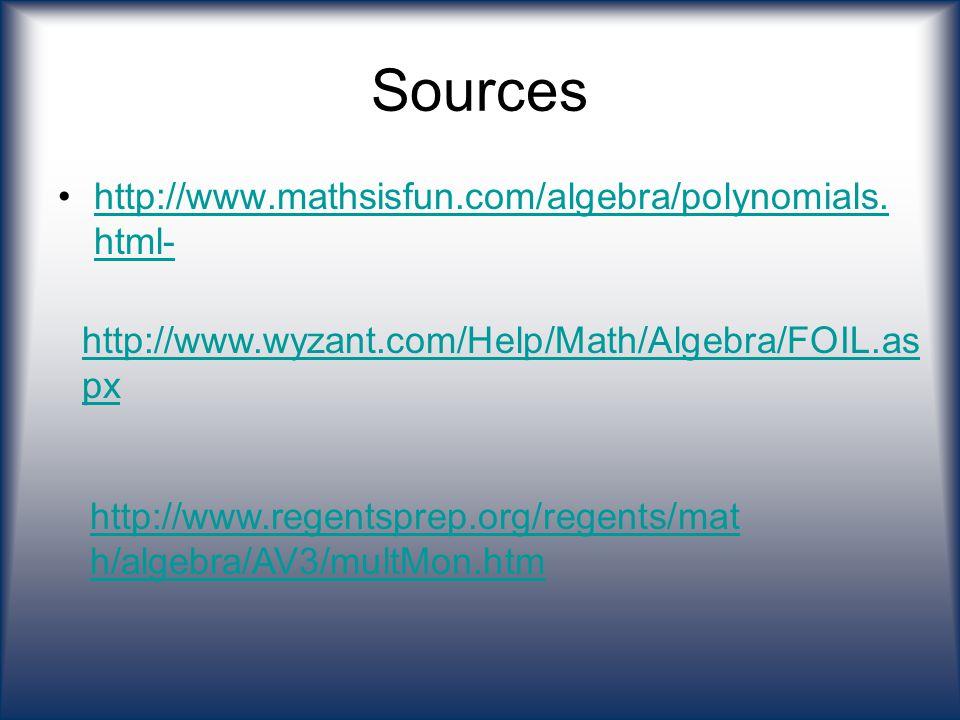 Sources http://www.mathsisfun.com/algebra/polynomials.html-