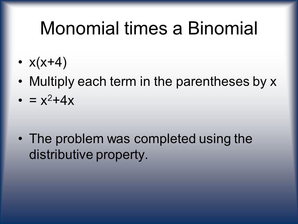 Monomial times a Binomial