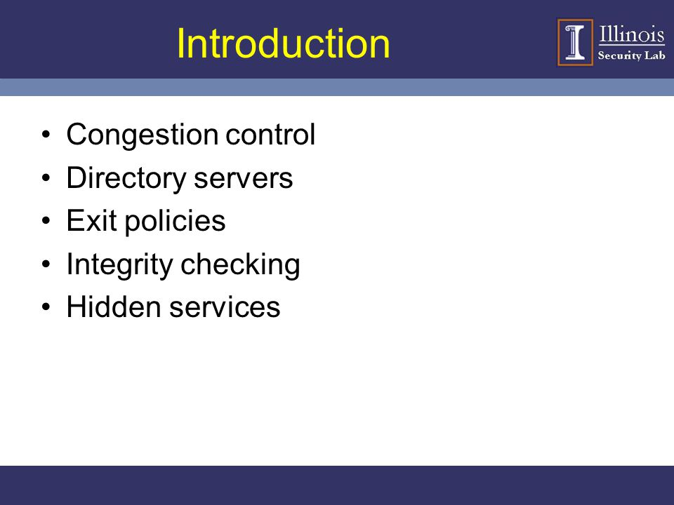 Introduction Congestion control Directory servers Exit policies