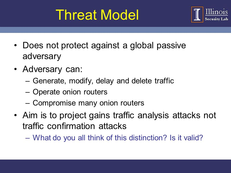 Threat Model Does not protect against a global passive adversary