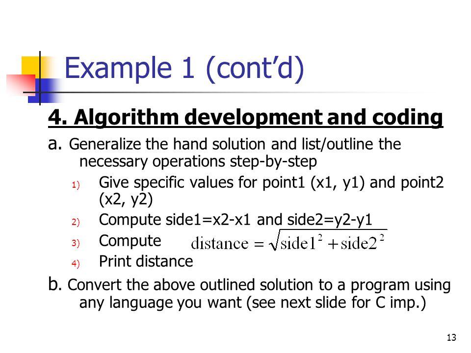 Example 1 (cont'd) 4. Algorithm development and coding
