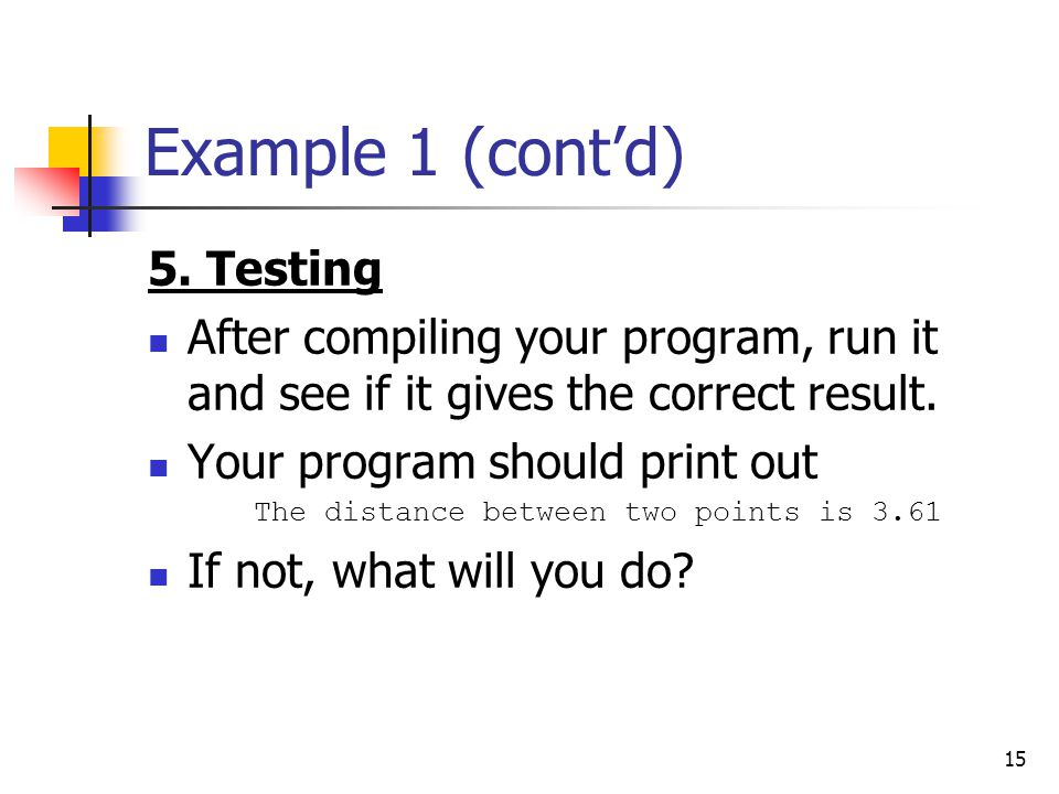 Example 1 (cont'd) 5. Testing