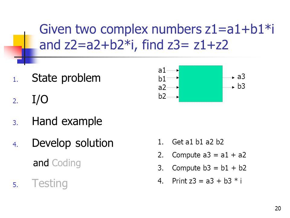 Given two complex numbers z1=a1+b1*i and z2=a2+b2*i, find z3= z1+z2