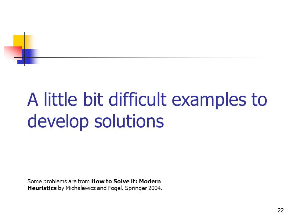 A little bit difficult examples to develop solutions