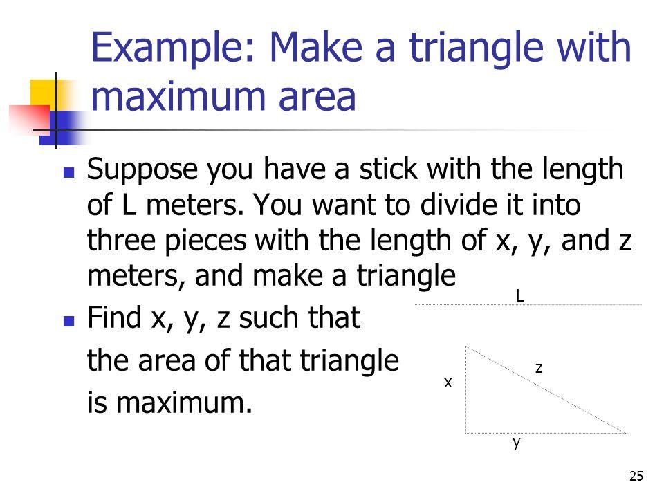 Example: Make a triangle with maximum area