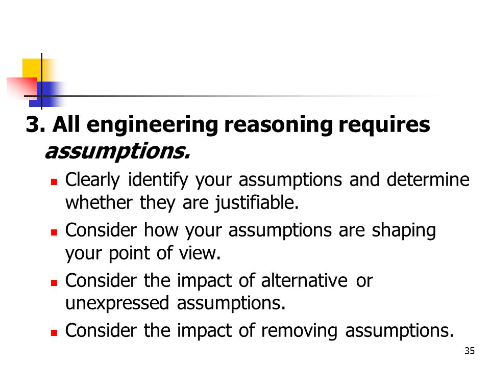 3. All engineering reasoning requires assumptions.