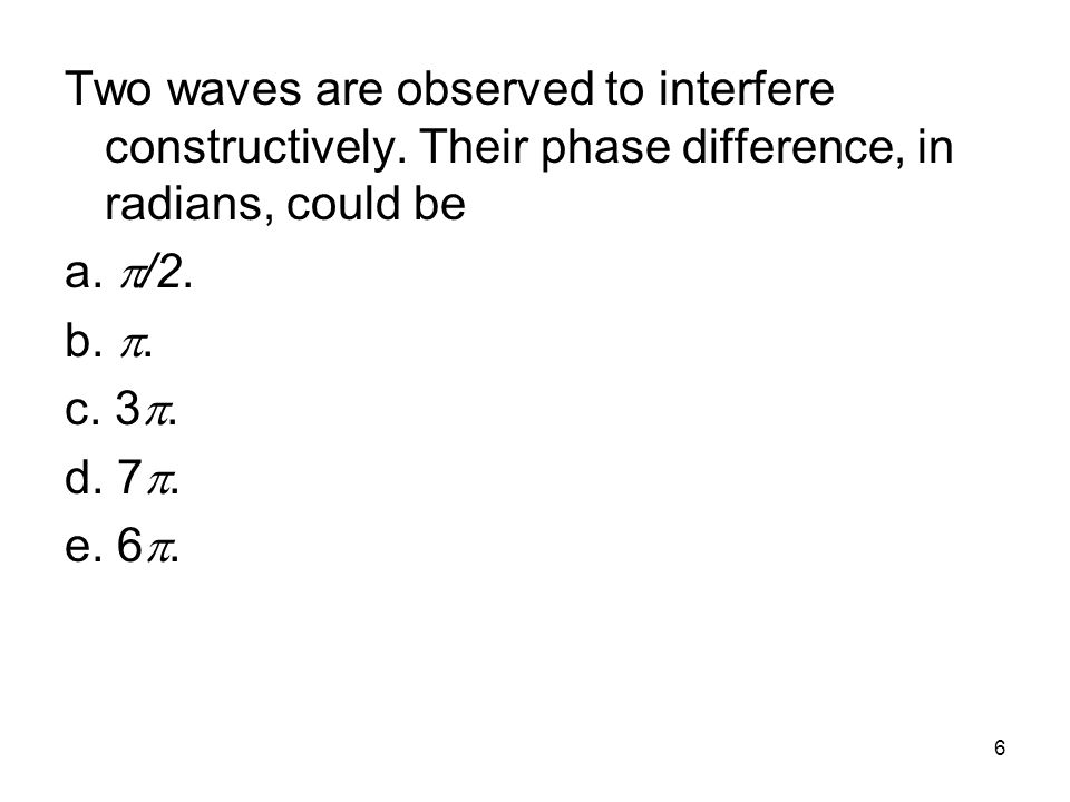 Two waves are observed to interfere constructively