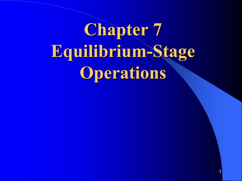 Chapter 7 Equilibrium-Stage Operations
