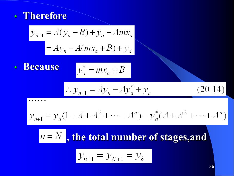 Therefore Because , the total number of stages,and