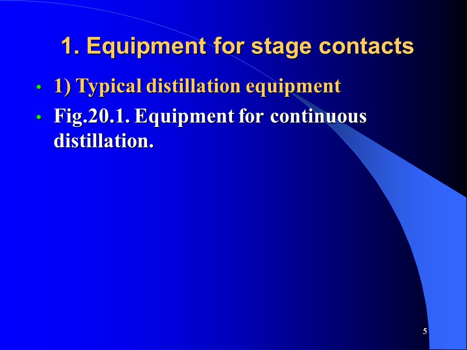 1. Equipment for stage contacts