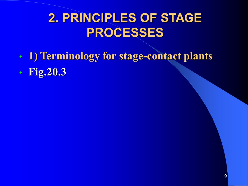 2. PRINCIPLES OF STAGE PROCESSES