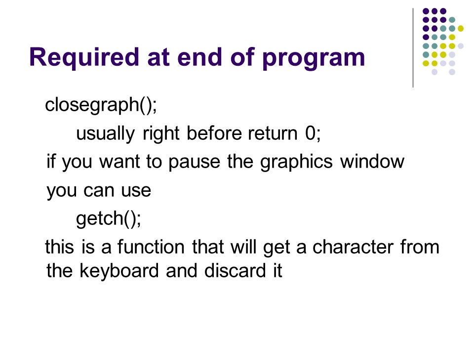 Required at end of program