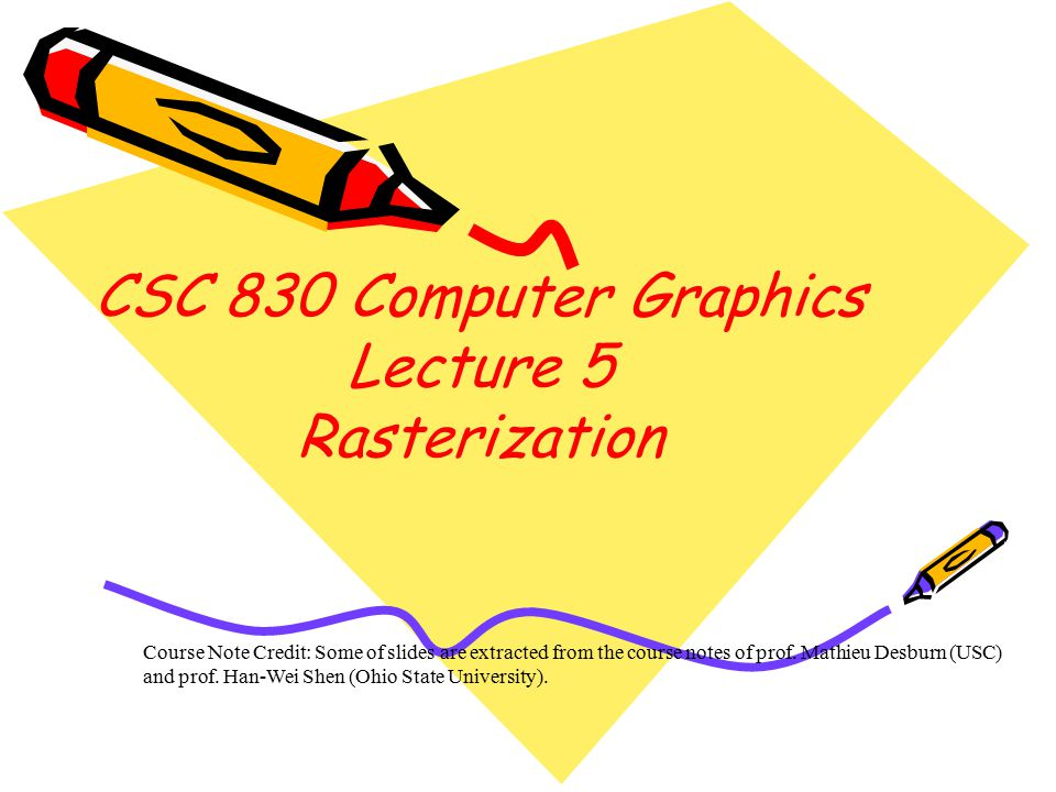 CSC 830 Computer Graphics Lecture 5