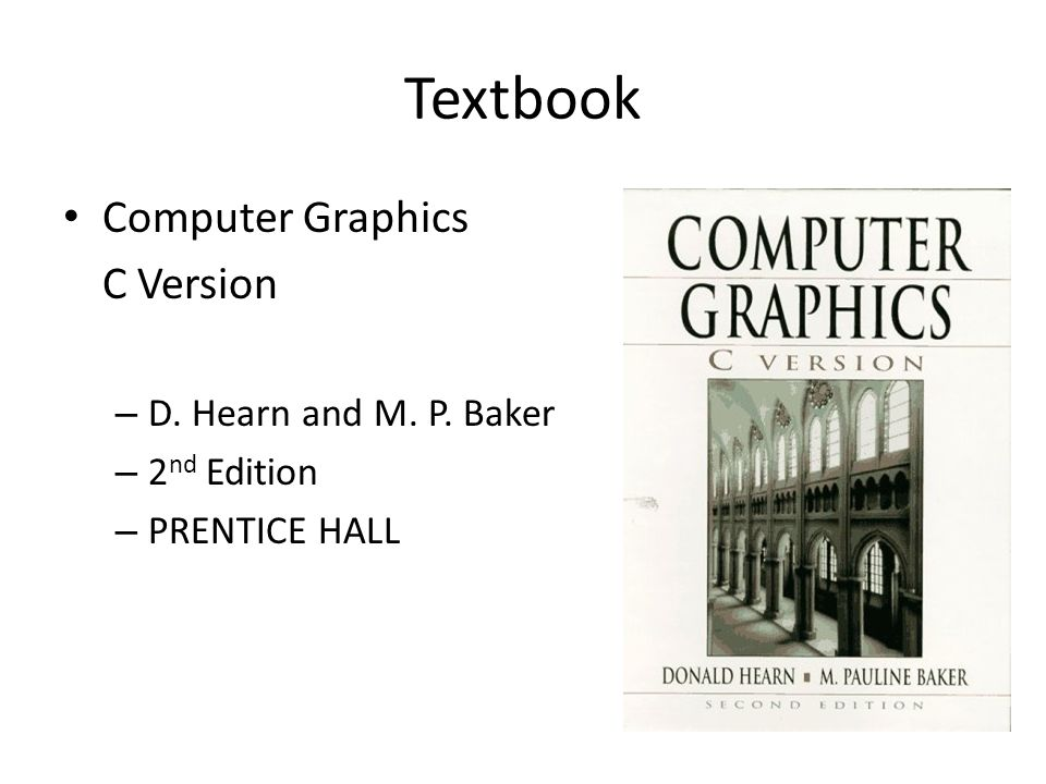 Textbook Computer Graphics C Version D. Hearn and M. P. Baker