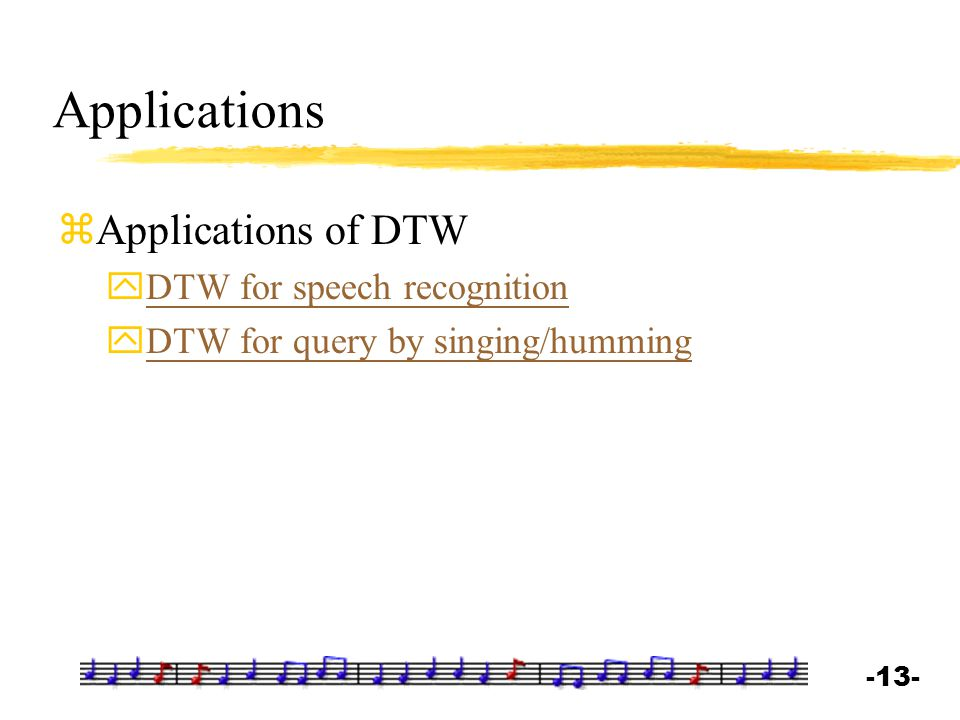 Applications Applications of DTW DTW for speech recognition