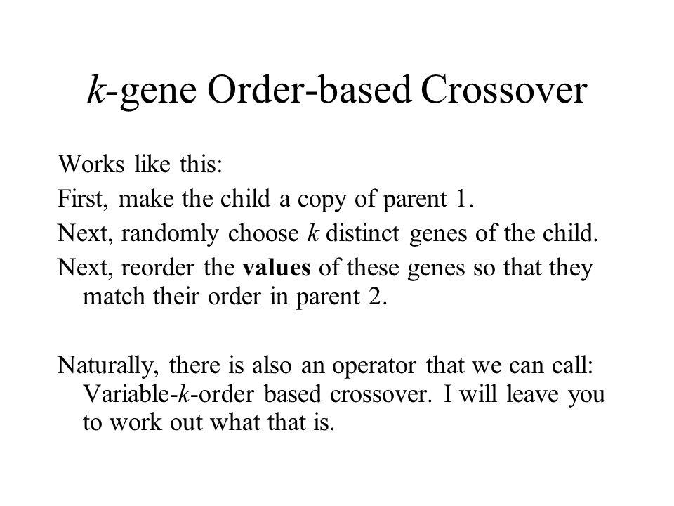 k-gene Order-based Crossover