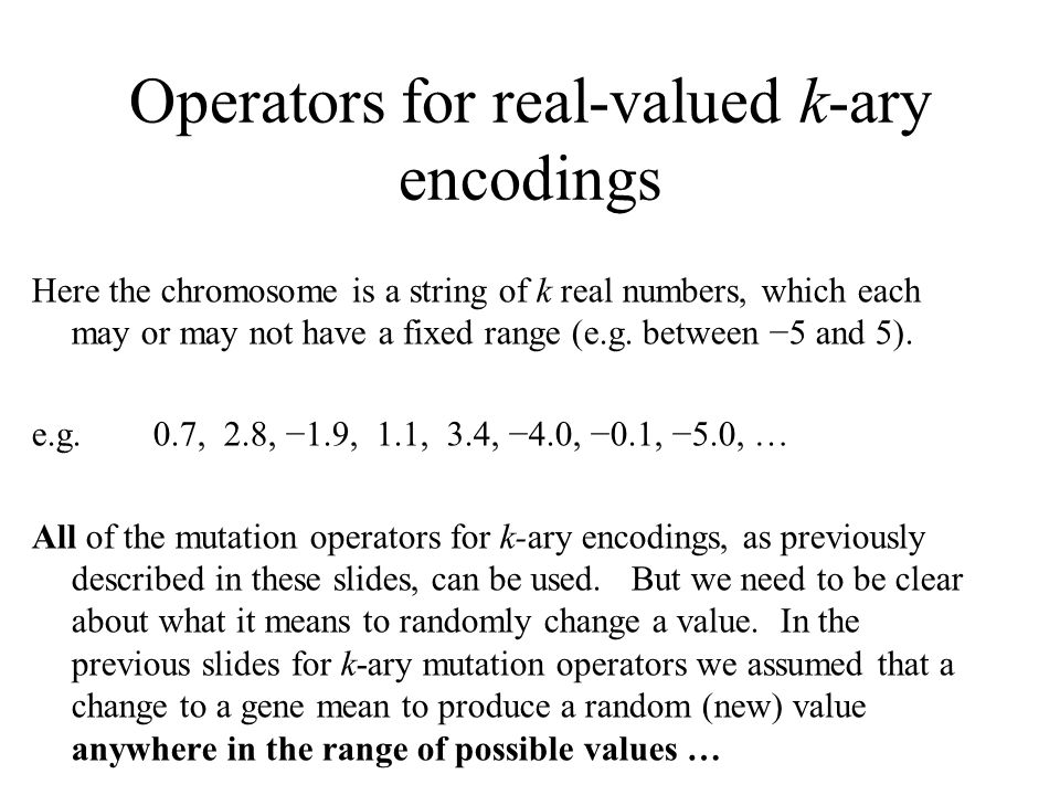 Operators for real-valued k-ary encodings