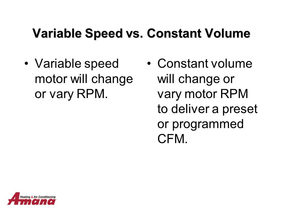Variable Speed vs. Constant Volume