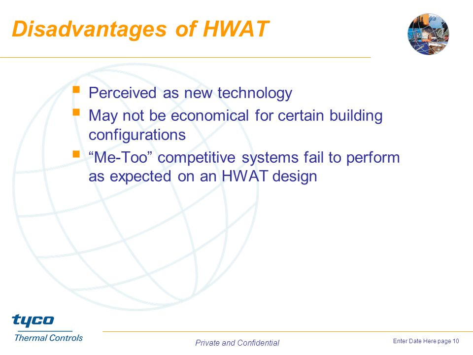 Disadvantages of HWAT Perceived as new technology
