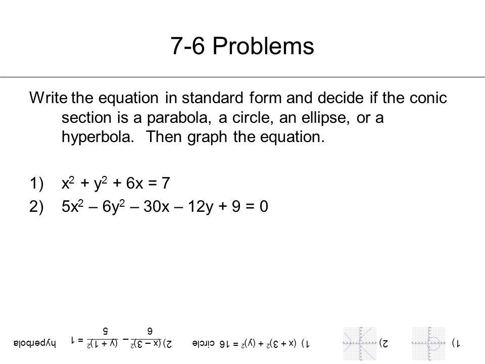 1) (x + 3)2 + (y)2 = 16 circle 2) (x – 3)2 _ (y + 1)2 hyperbola