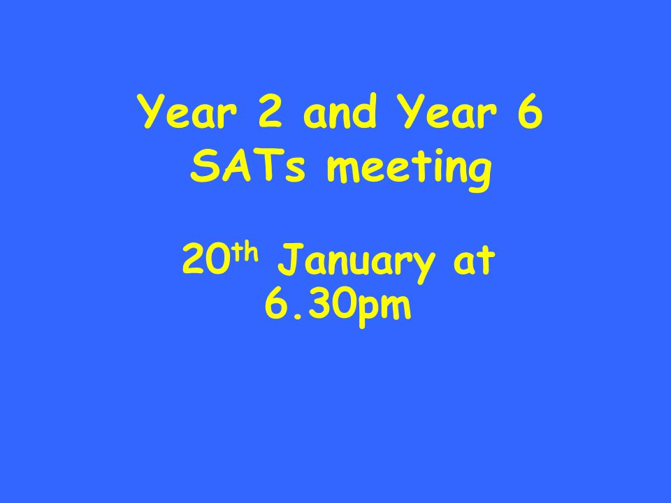 Year 2 and Year 6 SATs meeting