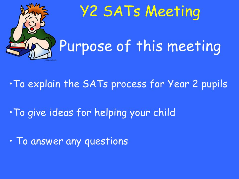 Y2 SATs Meeting Purpose of this meeting