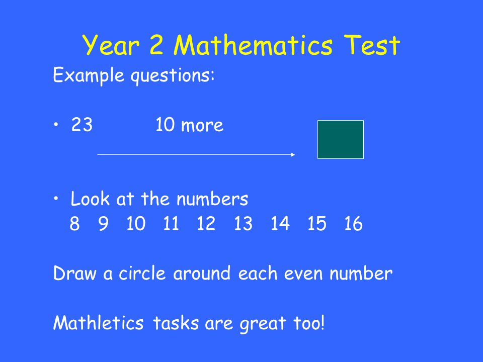 Year 2 Mathematics Test Example questions: 23 10 more
