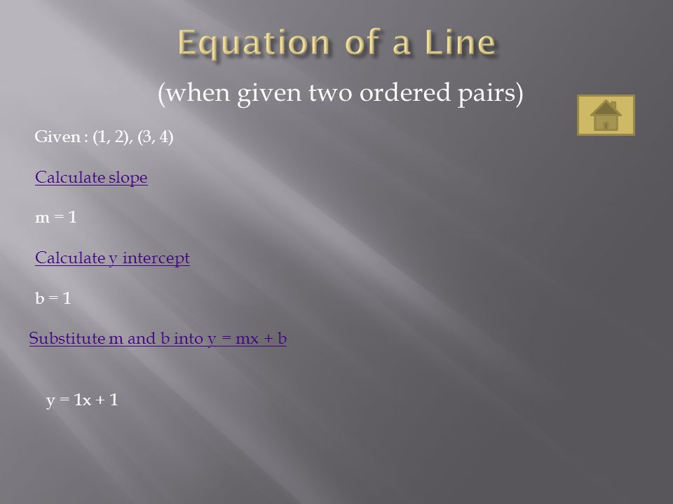Equation of a Line (when given two ordered pairs)