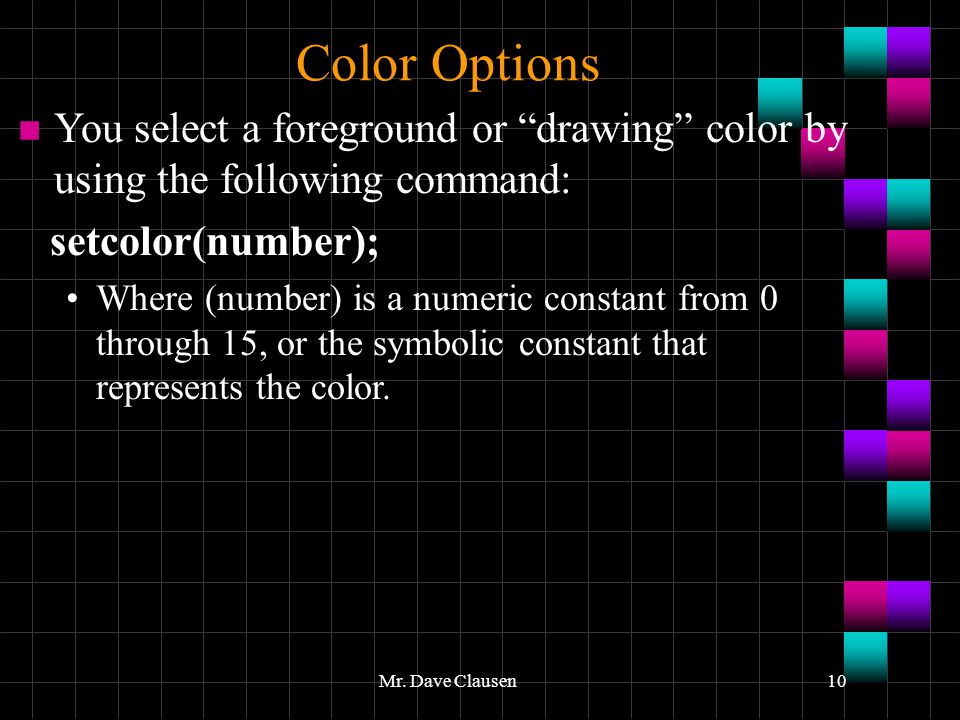 Turbo C++ Graphics 3.0 Color Options. 4/10/2017. You select a foreground or drawing color by using the following command: