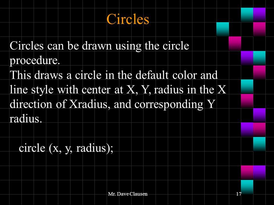 Circles Circles can be drawn using the circle procedure.