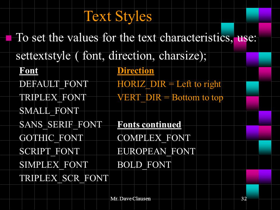 Text Styles To set the values for the text characteristics, use: