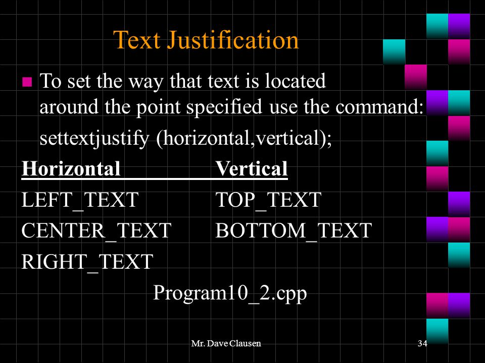 Text Justification To set the way that text is located around the point specified use the command: