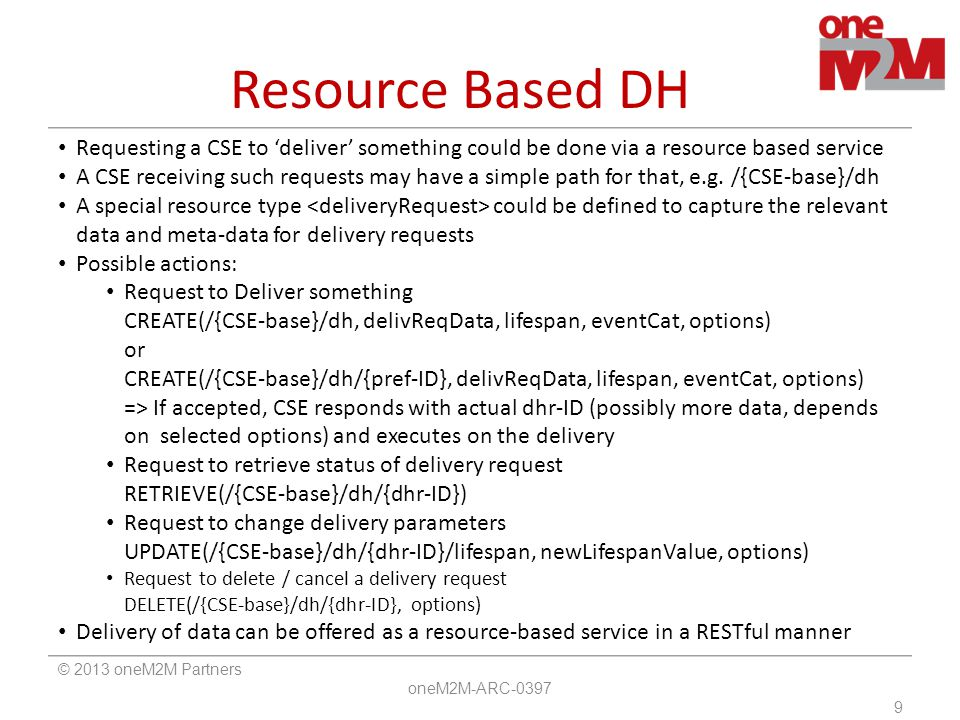 Resource Based DH Requesting a CSE to 'deliver' something could be done via a resource based service.