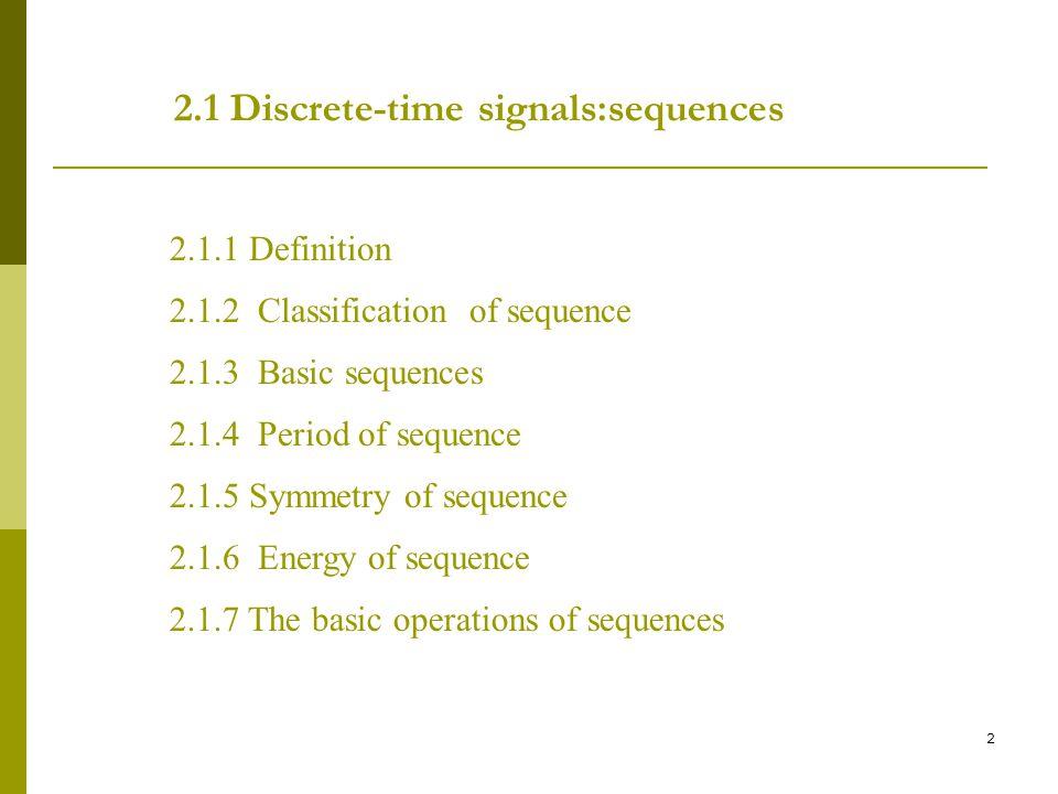 2.1 Discrete-time signals:sequences