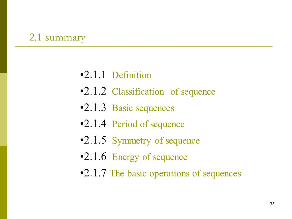 2.1 summary 2.1.1 Definition. 2.1.2 Classification of sequence. 2.1.3 Basic sequences. 2.1.4 Period of sequence.