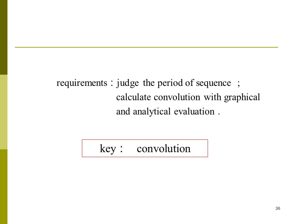 key: convolution requirements:judge the period of sequence ;